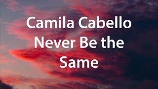 Camila Cabello Never Be The Same Lyrics перевод на русском