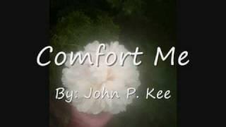 john p kee-comfort me.wmv