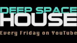 Deep Space House Show 014 | Melodic Deep House Mix With Tech House Influences | 2012