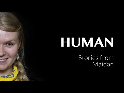 Stories from Maidan - UKRAINE - #HUMAN
