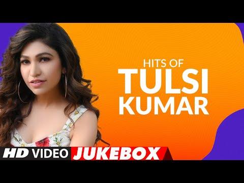 Hits Of Tulsi Kumar Songs ★ Video Jukebox ★ Best of Tulsi Kumar Songs   T-Series