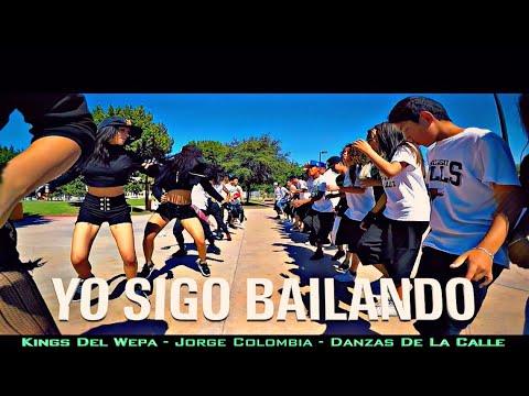 Yo Sigo Bailando - Kings Del Wepa ft Jorge Colombia - Danzas De La Calle