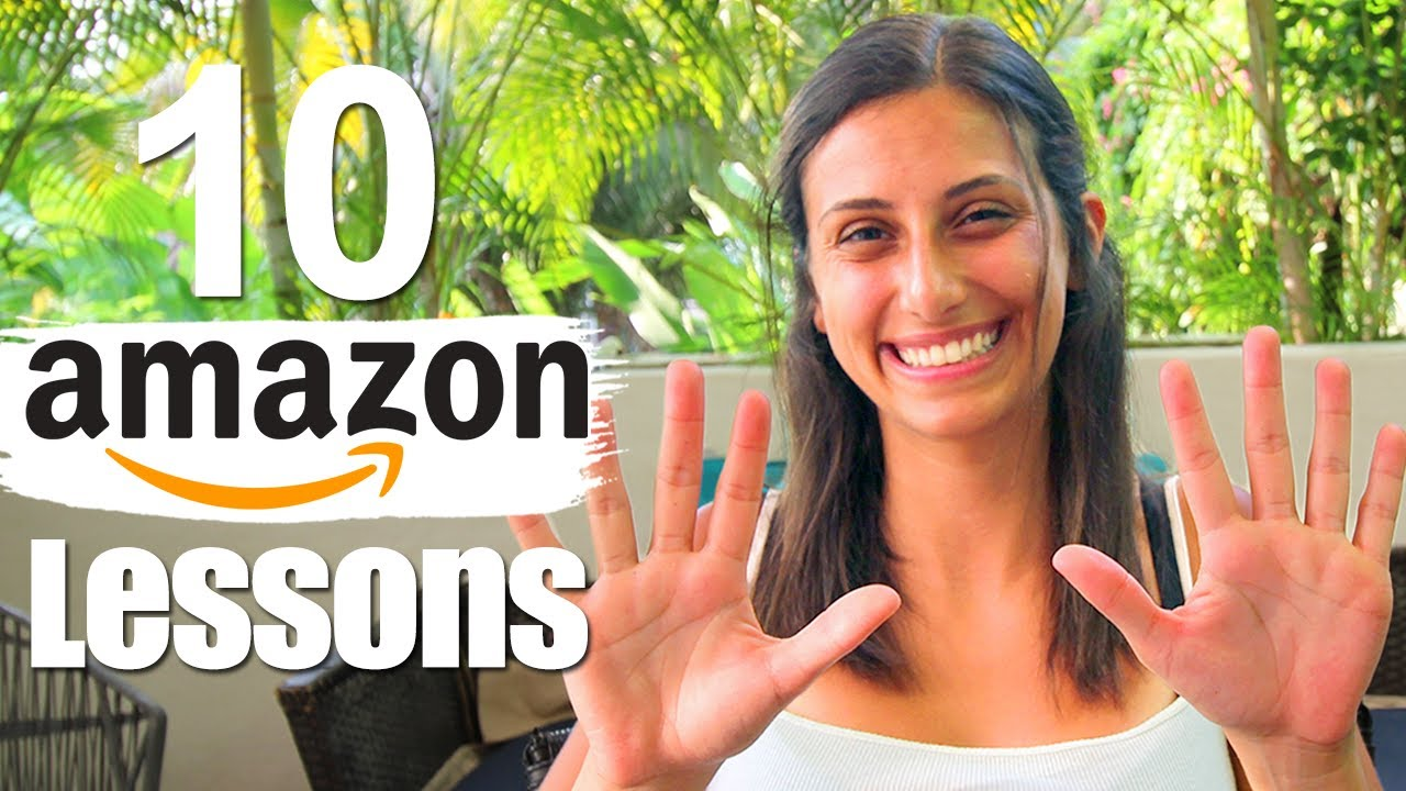 10 Amazon FBA Lessons - My First Year Selling on Amazon