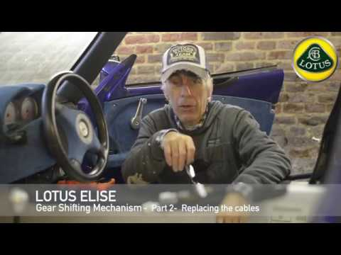 Lotus Elise, Part 2 Gear selection cable replacement