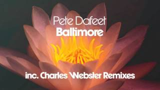 Pete Dafeet - Baltimore (Charles Webster Mix 3)