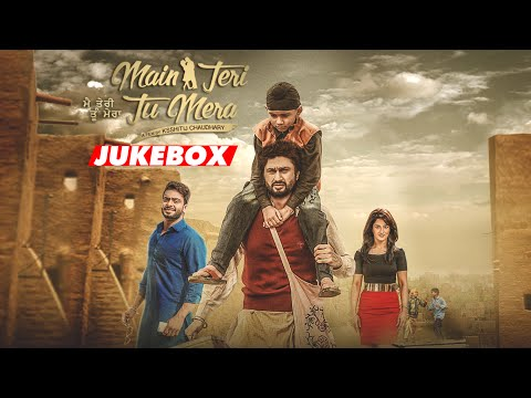Main Teri Tu Mera Full Songs | Jukebox | Roshan Prince | Mankirt Aulakh | Latest Punjabi Movie 2016