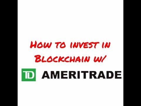 How to invest in blockchain W/ TD Ameritrade (3 Min)