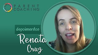 Baixar Depoimento Parent Coaching Renata Cruz - Coach