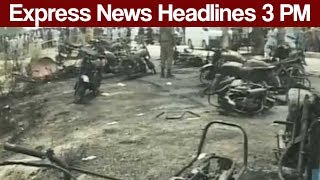 Express News Headlines - 03:00 PM - 25 June 2017