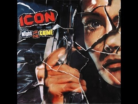 Icon - Night Of The Crime (Full Album) 1985
