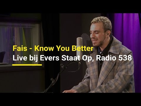 Fais - Know You Better | Live bij Evers Staat Op, Radio 538