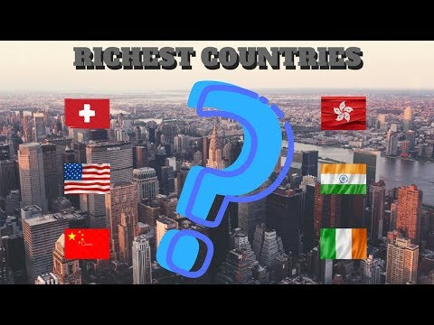 TOP 10 MOST RICHEST COUNTRIES OF THE WORLD - 2018