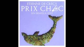 "Etienne De Crécy - Prix Choc (Le Nonsense ""Sin Semilla"" Edit)"