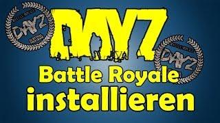DayZ Battle Royale installieren Tutorial German/Deutsch [HD] - TutorialChannel