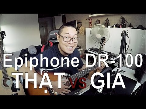 [Review]2 triệu mua đàn gì? Epiphone DR 100 giả và thật so tài