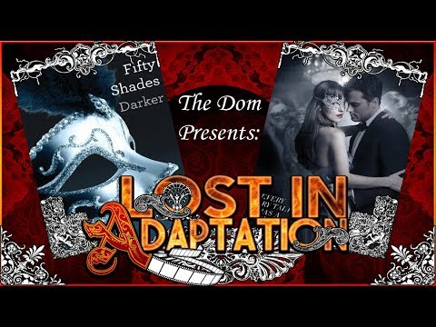 Fifty Shades Darker, Lost in Adaptation ~ The Dom