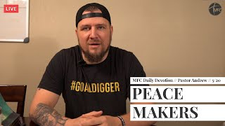 MFC Daily Devotion 5/20 // Peacemakers // Pastor Andrew Stevens