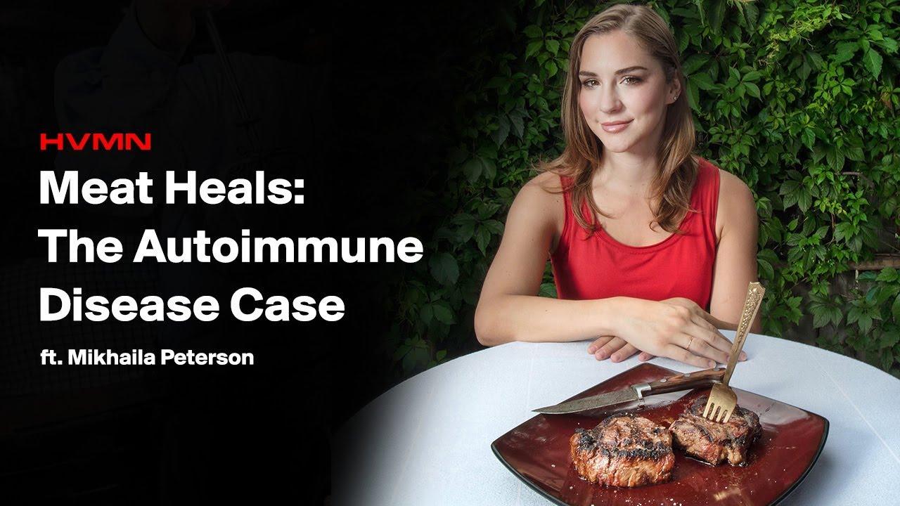 Meat Heals: An Autoimmune Disease Case for the Carnivore Diet ft  Mikhaila  Peterson || #92