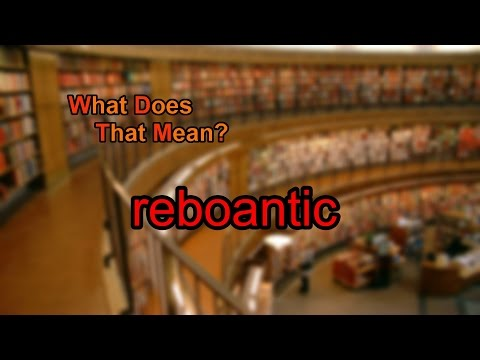 What does reboantic mean?