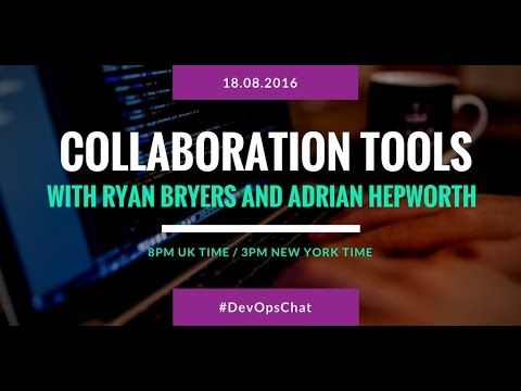 DevOpsChat: Collaboration Tools Interview with Ryan Bryers and Adrian Hepworth