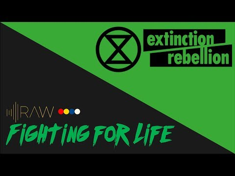 Extinction Rebellion | RAW's Fighting For Life Series