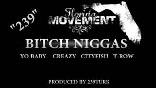 Bitch Niggas - Yo Baby , Creazy, CityFish & T-Row