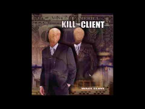 Kill the Client - Wage Slave EP (2004) Full Album HQ (Grindcore)