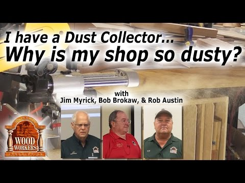 I have a dust collector...Why is my shop so dusty?