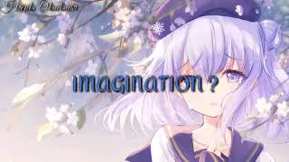 Download lagu Nightcore ¤ Imagination ¤ ◇Female version◇{Lyrics}