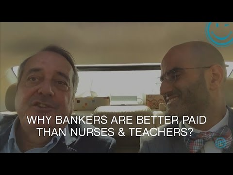 Why Bankers Are Better Paid Than Nurses & Teachers?