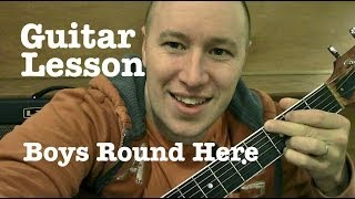 boys round here guitar lesson blake shelton ft pistol annies todd downing