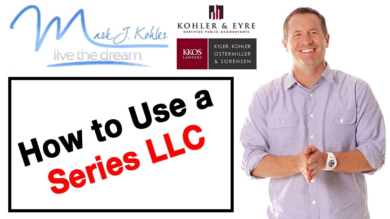 How to Use a Series LLC Mark J Kohler Tax & Legal Tip - YouT