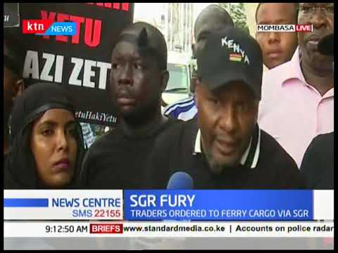 Mombasa residents demonstrate after traders were ordered to ferry cargo via SGR