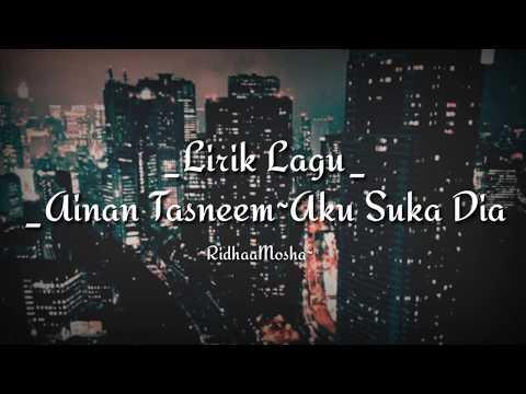 Lirik Lagu AINAN TASNEEM~Aku Syka Dia