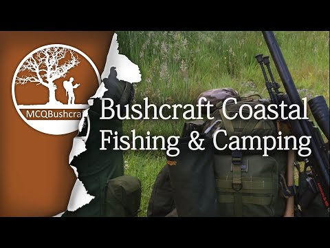 Coastal Bushcraft: Two Days Fishing & Camping