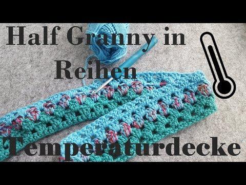 DIY ✿ Temperaturdecke häkeln ✿ Half Granny in Reihen ✿ Decke ...