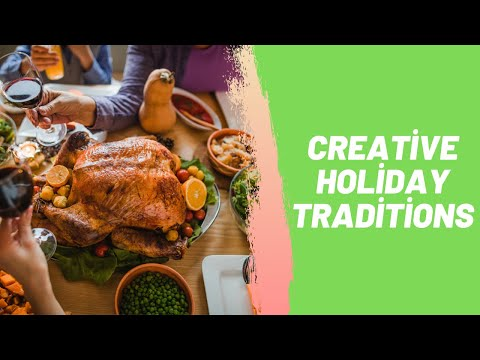 Creative Holiday Traditions
