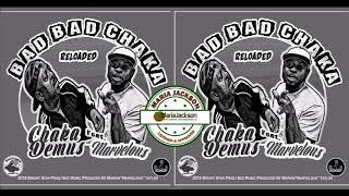 Chaka Demus & Marvelous - Bad Bad Chaka Reloaded (@chakademusmusic)