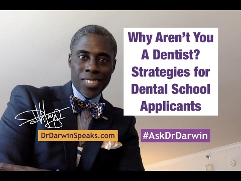 Why Aren't You A Dentist? Strategies for Dental School Applicants #AskDrDarwin | Dr Darwin Hayes DDS