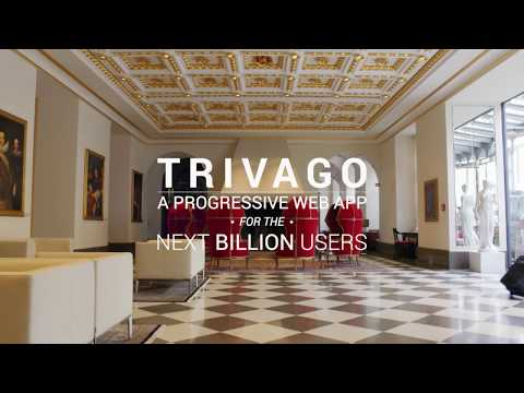 trivago - Building the Next Generation of the Mobile Web