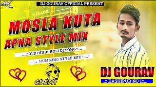 Mosla Kuta || Humming Style Mix || Dj Gourav Kashipur