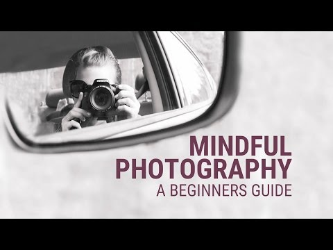 mindful-photography-beginners-guide---your-step-by-step-guide-to-a-new-perspective