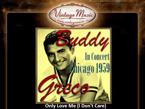 Buddy Greco -- Only Love Me (I Don't Care)