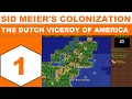 Let's Play Sid Meier's Colonization (1994) - The Dutch Viceroy of America - Episode 01