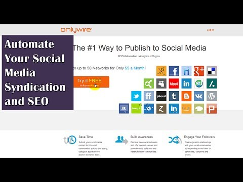 Onlywire | How To Automate Syndicating Your Content for Powerful Social Media SEO