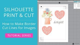 Silhouette Print & Cut Tutorial - How to Make Border Cut Lines for Images
