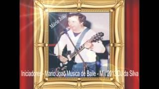 Repeat youtube video Iniciadores - Mario Joao Musica de Baile - Mix 2013 DJ Da Silva