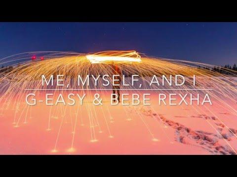 Me, Myself, And I- G-Eazy Ft. Bebe Rexha Lyrics