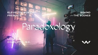 Paradoxology | Behind the Scenes | Elevation Worship