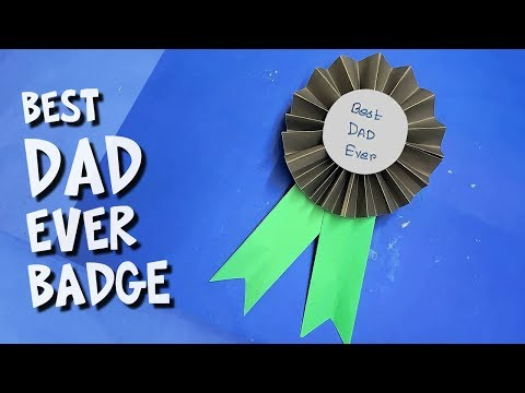 How to make best father's day Badge -  DIY  Father's Day Paper Craft
